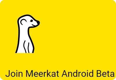 Meerkat finalmente está llegando a Android