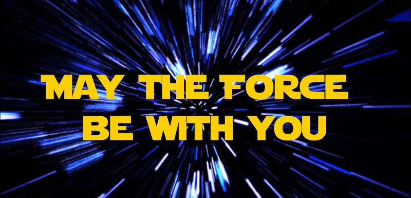 "May the force be with you, frase ""que la fuerza te acompañe"" de Star Wars"