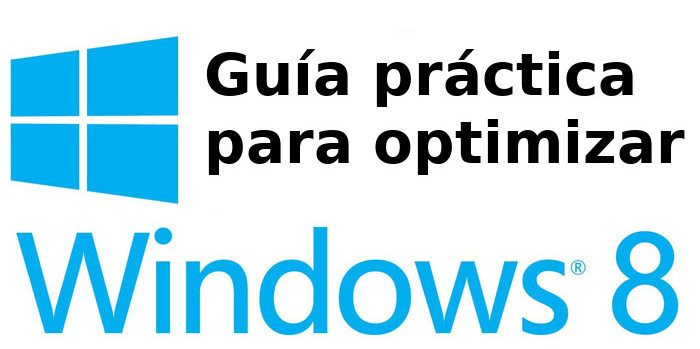 Guía para acelerar y optimizar Windows 8