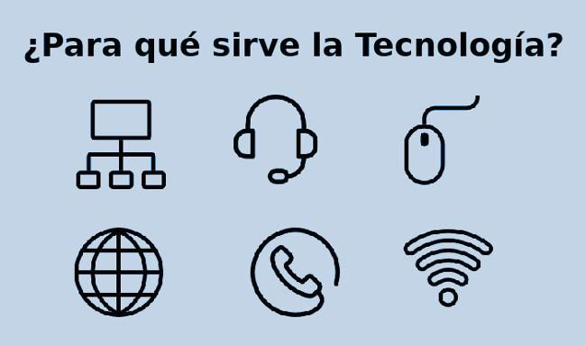 para que sirve la tecnologia