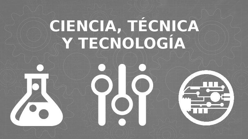 Ciencia Técnica Y Tecnología Diferencias Y Ejemplos