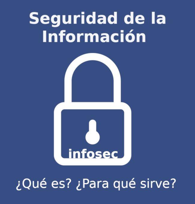 qué es la seguridad de la información y la normalISO 27001