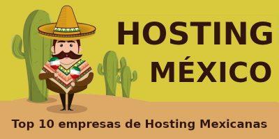 Hosting México: Top 10 mejores proveedores de alojamiento web