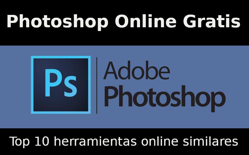 Photoshop Online Gratis: top 10 herramientas similare online